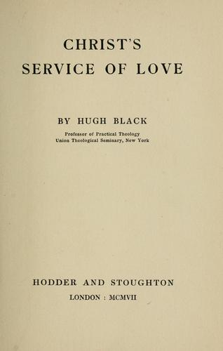 Christ's service of love by Black, Hugh