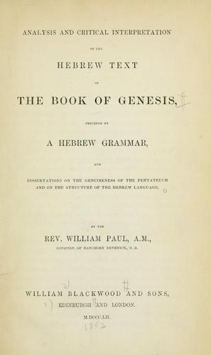 Analysis and critical interpretation of the Hebrew text of the book of Genesis by Paul, William