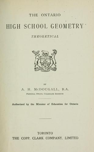 The Ontario high school geometry by A. H. McDougall