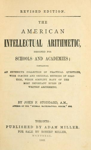 The American intellectual arithmetic designed for schools and academies by John F. Stoddard