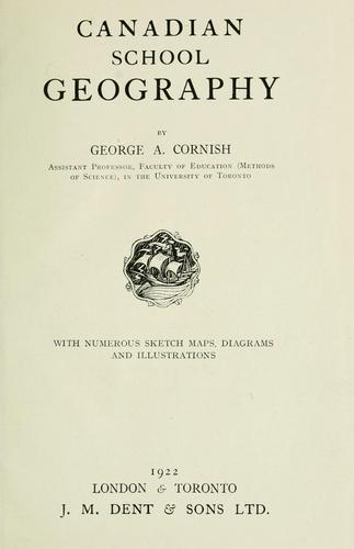 Canadian school geography by George A. Cornish