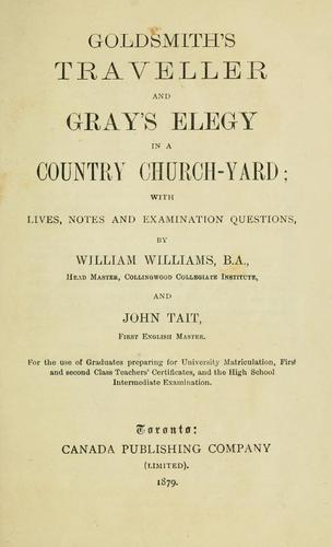 Goldsmith's Traveller and Gray's Elegy in a country church-yard by Oliver Goldsmith