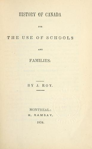 History of Canada for the use of schools and families by Jennet Roy