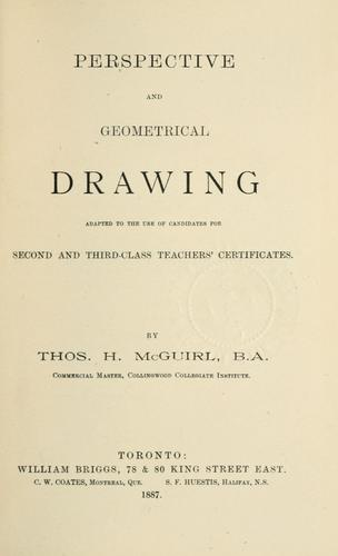 Perspective and geometrical drawing by Thos. H. McGuirl