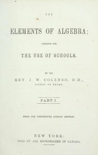 The elements of algebra by John William Colenso