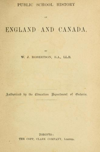 Public school history of England and Canada by W. J. Robertson