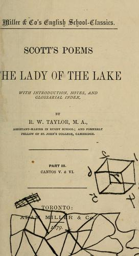 Scott's Poems, The Lady of the Lake part III cantos V & VI/ with introduction, notes, and glossarial index by Sir Walter Scott
