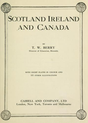 Scotland and Ireland and Canada by Berry T. W.