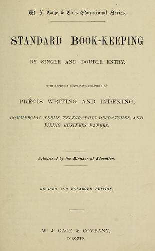 Standard book-keeping by single and double entry.  With appendix containing chapters on precis writing and indexing, commercial terms, telegraphic despatches, and filing business papers by