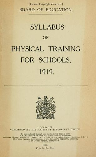 Syllabus of physical training for schools, 1919 by Great Britain. Board of Education
