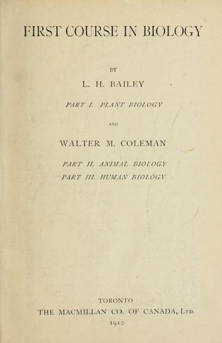 First course in biology by L. H. Bailey