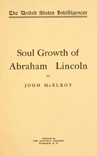 Soul growth of Abraham Lincoln by John McElroy
