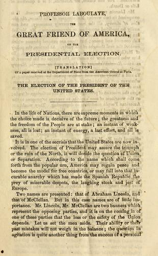 Professor Laborlaye [sic], the great friend of America, on the presidential election by Edouard Laboulaye