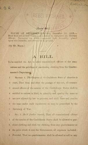 A bill to be entitled An act to allow comissioned officers of the Army rations and the privilege of purchasing clothing from the Quartermaster's Department by Confederate States of America. Congress. House of Representatives