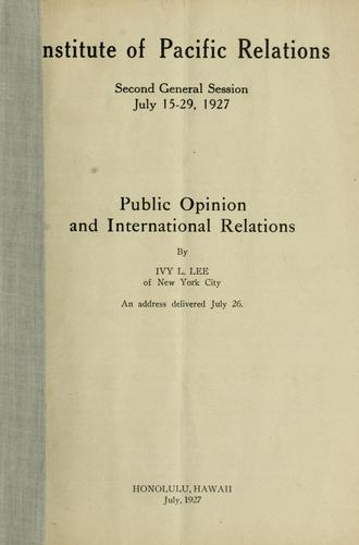 Public opinion and international relations by Ivy Ledbetter Lee