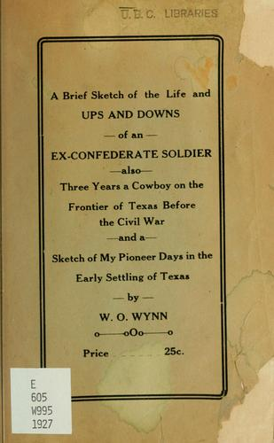 Brief Sketch of the life and ups and downs of an ex-Confederate soldier by W. O. Wynn