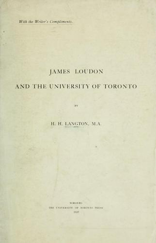 James Loudon and the University of Toronto by H. H. Langton