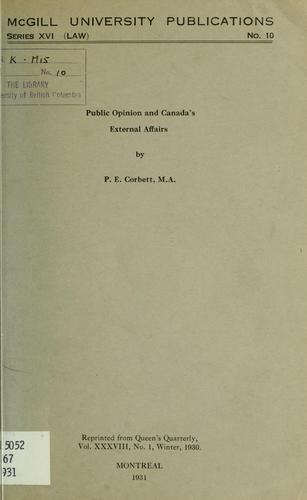 Public opinion and Canada's external affairs by Percy Ellwood Corbett