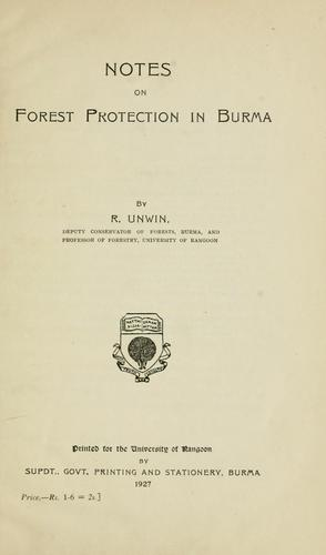 Notes on forest protection in Burma by R. Unwin