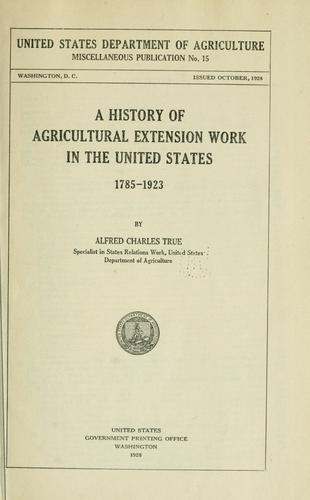 A history of agricultural extension work in the United States, 1785-1923.
