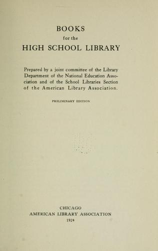 Books for the high school library by Joint committee of the School library department of the National education association and of the School libraries section of the American library association