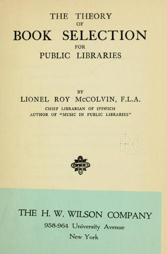 The theory of book selection for public libraries by Lionel R. McColvin