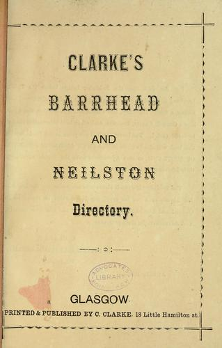Clarke's Barrhead and Neilston directory by Directories. - Barrhead