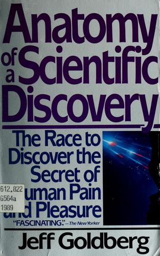 Anatomy of a scientific discovery by Jeff Goldberg