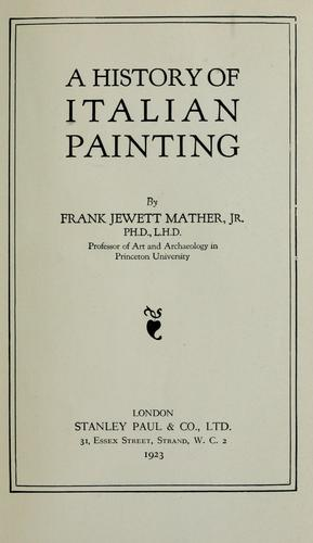 A history of Italian painting by Mather, Frank Jewett
