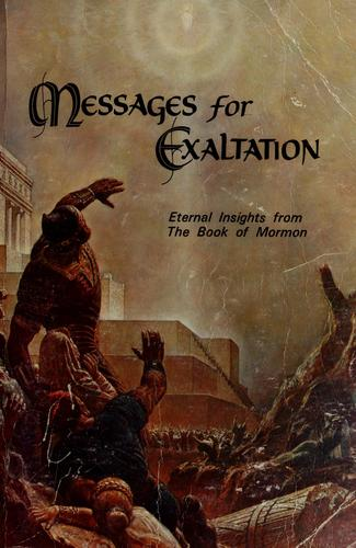 Messages for exaltation by Deseret Sunday School Union