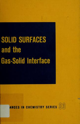 Solid surfaces and the gas-solid interface by Lewellyn E. Copeland