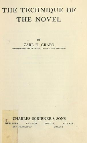 The technique of the novel by Carl Henry Grabo