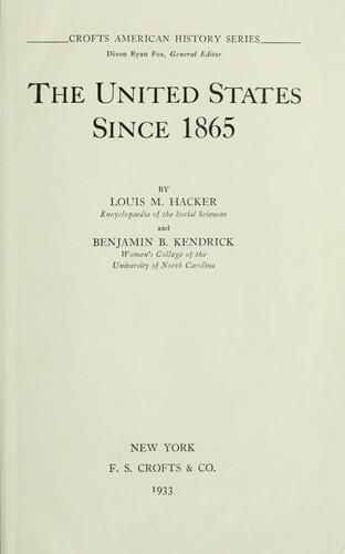 The United States since 1865 by Louis M. Hacker