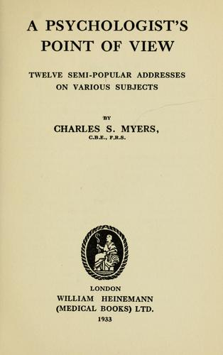 A psychologist's point of view by Myers, Charles Samuel