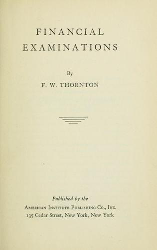 Financial examinations by F. W. Thornton