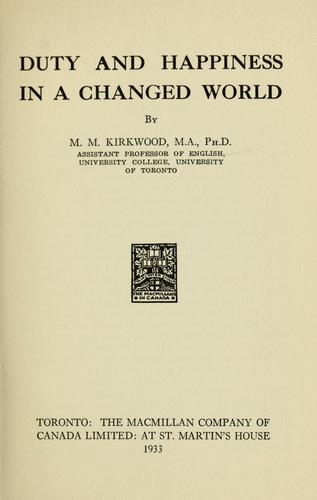 Duty and happiness in a changed world by Mrs. Mossie May (Waddington) Kirkwood