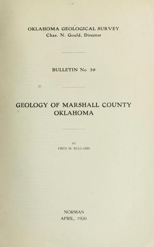 Geology of Marshall County, Oklahoma by Fred M. Bullard