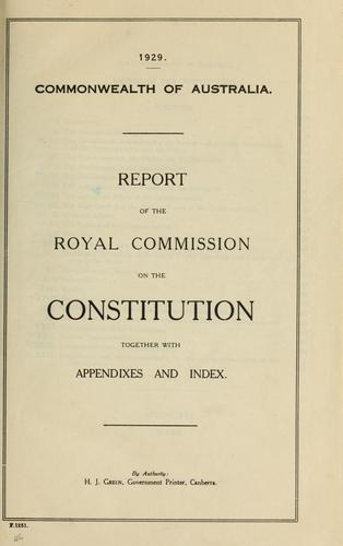 Report of the Royal Commission on the Constitution by Australia. Royal Commission on the Constitution
