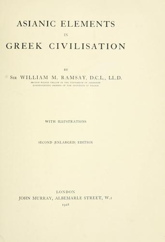 Asianic elements in Greek civilization by Ramsay, William Mitchell Sir