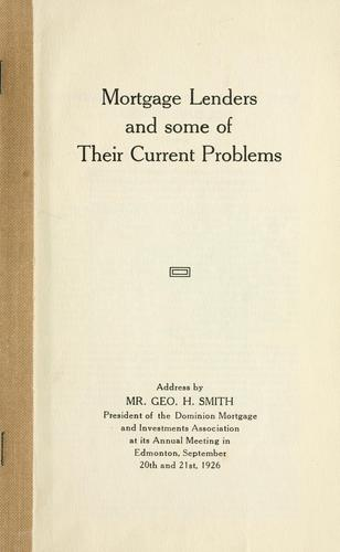 Mortgage lenders and some of their current problems by Smith, George H.
