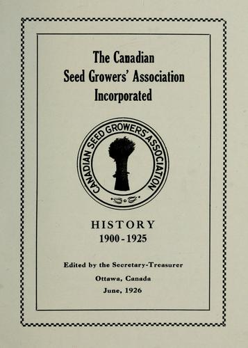History, 1900-1925 by Canadian Seed Growers' Association