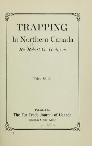 Trapping in northern Canada by Robert George Hodgson