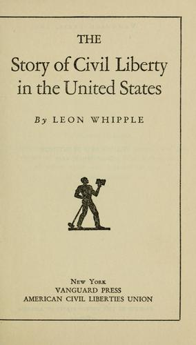 The story of civil liberty in the United States by John Whipple