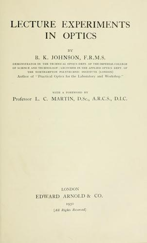 Lecture experiments in optics by Johnson, B. K.