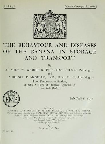 The behaviour and diseases of the banana in storage and transport by C. W. Wardlaw
