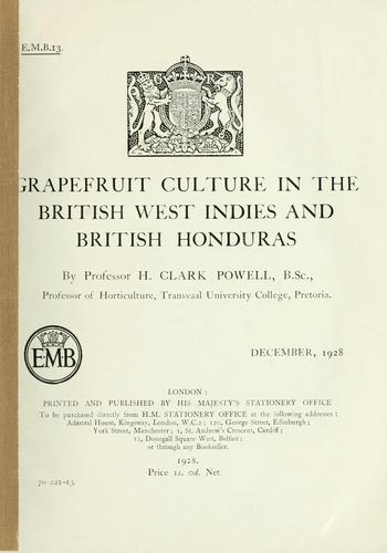 Grapefruit culture in the British West Indies and British Honduras by Harold Clark Powell