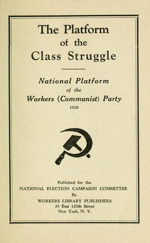 The platform of the class struggle by Communist Party of the United States of America