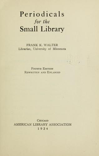 Periodicals for the small library by Frank Keller Walter