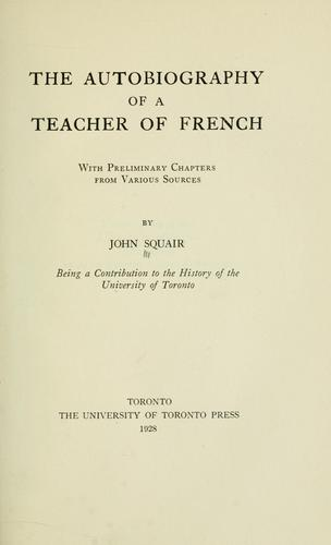 The autobiography of a teacher of French by John Squair