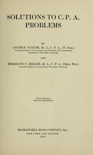 Solutions to C. P. A. problems by Jacob B. Taylor
